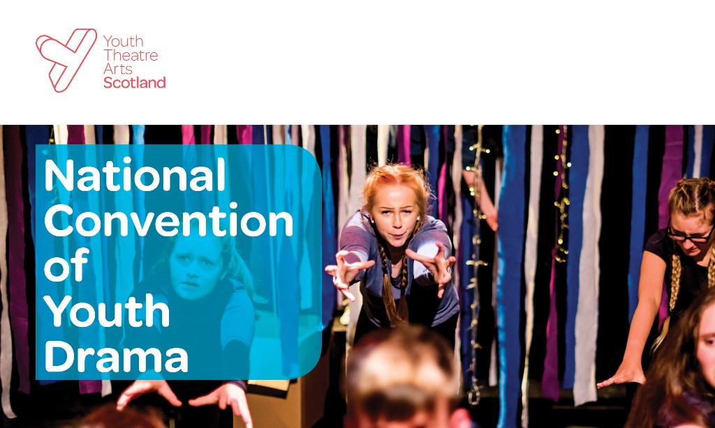 Member News: Youth Theatre Arts Scotland National Convention of Youth Drama