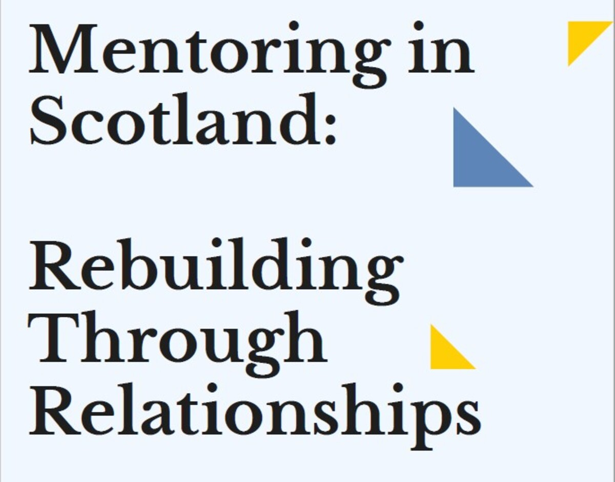 SMN NEWS: Call to Scottish Government - Mentoring in Scotland: Rebuilding Through Relationships